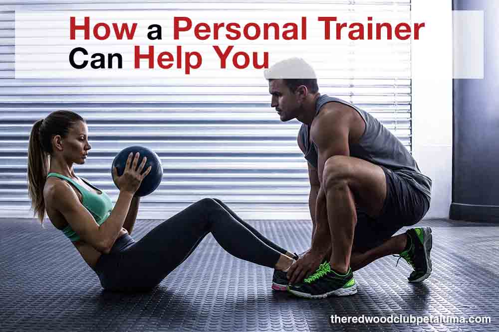 How a Personal Trainer Can Help You